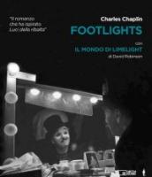 Charlie Chaplin - FOOTLIGHTS con IL MONDO DI LIMELIGHT (Libro)