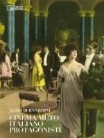 Cinema muto italiano. Protagonisti.