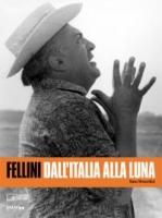 Fellini Dall'Italia alla Luna libro