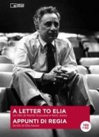 A Letter to Elia- Elia Kazan Appunti di regia dvd con libro