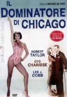Dominatore Di Chicago (Il) (1958 ) di Nicholas Ray DVD
