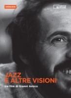 Jazz e altre visioni (Dvd con booklet) Tre film di Gianni Amico