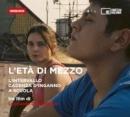 L'età di mezzo - Tre film di Leonardo Di Costanzo