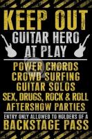 Poster Keep Out Guitar Hero at Play