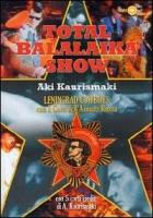 Total Balalaika Show (1986, 1987, 1992, 1994 ) A. Kaurismaki